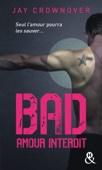 Jay Crownover - Bad - T1 Amour interdit illustration