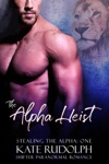 The Alpha Heist A Shifter Paranormal Romance