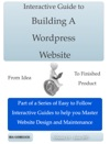 Interactive Guide To Building A Wordpress Website