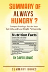 Summary Of Always Hungry Conquer Cravings Retrain Your Fat Cells And Lose Weight Permanently