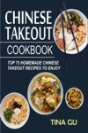 Chinese Takeout CookbookTop 75 Homemade Chinese Takeout Recipes To Enjoy