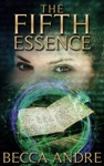 The Fifth Essence The Final Formula Series Book 5