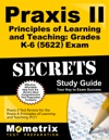 Praxis II Principles Of Learning And Teaching Grades K-6 5622 Exam Secrets Study Guide