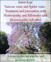 Varicose Veins And Spider Veins - Treatment And Prevention With Homeopathy And Schuessler Salts Homeopathic Cell Salts