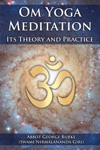 Om Yoga Meditation Its Theory And Practice
