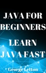 Java For Beginners Learn Java Fast