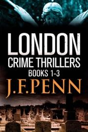 DOWNLOAD OF LONDON CRIME THRILLER BOXSET: DESECRATION, DELIRIUM, DEVIANCE PDF EBOOK