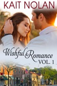 Kait Nolan - Wishful Romance Volume 1  artwork