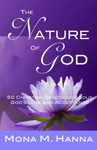 The Nature of God 50 Christian Devotions About Gods Love and Acceptance Gods Love Book 1