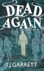 T.J. Garrett - Dead Again  artwork