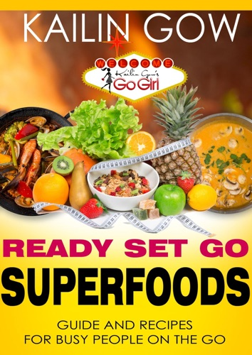 Kailin Gows Go Girl Guide to Superfoods
