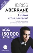 Idriss Aberkane - Libérez votre cerveau ! illustration