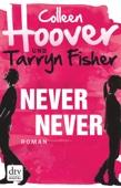 Colleen Hoover & Tarryn Fisher - Never Never Grafik