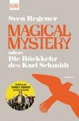 Sven Regener - Magical Mystery oder: Die Rückkehr des Karl Schmidt artwork