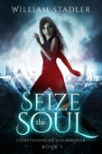 William Stadler - Seize the Soul  artwork