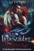 AJ Tipton - Liebeszauber im Falschen Regal: Der Drachenwandler Und Die Bezaubernde Hexe Grafik