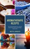 Aromatherapie Rezepte