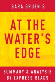 AT THE WATER'S EDGE BY SARA GRUEN  SUMMARY & ANALYSIS
