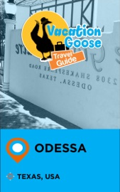 VACATION GOOSE TRAVEL GUIDE ODESSA TEXAS, USA