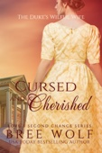 Bree Wolf - Cursed & Cherished - The Duke's Wilful Wife (#2 Love's Second Chance Series) artwork