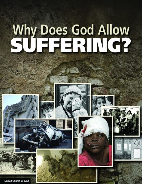 Why Does God Allow Suffering? by United Church of God on ...