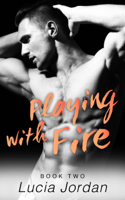 Lucia Jordan - Playing With Fire - Book Two artwork