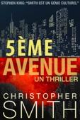 Christopher Smith - 5ème AVENUE : Un Thriller artwork