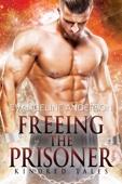 Freeing the Prisoner: A Kindred Tales Novel