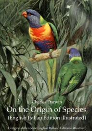 ON THE ORIGIN OF SPECIES (ENGLISH ITALIAN EDITION ILLUSTRATED)
