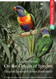 ON THE ORIGIN OF SPECIES (ENGLISH SPANISH EDITION ILLUSTRATED)