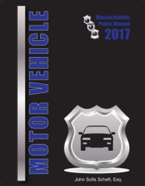 2017 MASSACHUSETTS MOTOR VEHICLE POLICE MANUAL