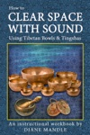 How To Clear Space With Sound Using Tibetan Bowls And Tingshas