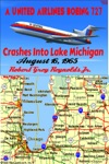 A United Airlines Boeing 727 Crashes Into Lake Michigan August 16 1965