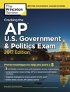 Cracking The AP US Government  Politics Exam 2017 Edition