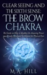 Clear Seeing And The Sixth Sense The Brow Chakra