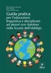 Guida Pratica Per Leducazione Linguistica E Disciplinare Ad Alunni Non Italofoni Nella Scuola Dellobbligo