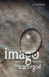 Imago Chronicles Book Four The Tears Of God