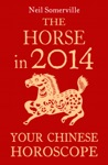 The Horse In 2014 Your Chinese Horoscope