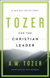 TOZER FOR THE CHRISTIAN LEADER