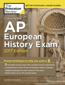 Cracking the AP European History Exam, 2017 Edition - Princeton Review Cover Art