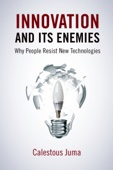 Innovation and Its Enemies - Calestous Juma Cover Art
