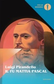 Il fu Mattia Pascal (Mondadori)