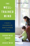 The Well-Trained Mind A Guide To Classical Education At Home Fourth Edition