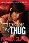 Honor Thy Thug - Wahida Clark Cover Art