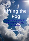 Lifting The Fog A Specific Guide To Inattentive ADHD In Adults