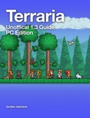 Jordan Jamison - Terraria 1.3 Guide  artwork