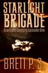 Starlight Brigade Starlight Century Episode One