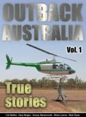 Outback Australia: True Stories - Vol. 1