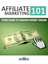 Affiliate Marketing 101 Your Guide To Making Money Online