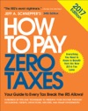 How To Pay Zero Taxes 2017 Your Guide To Every Tax Break The IRS Allows